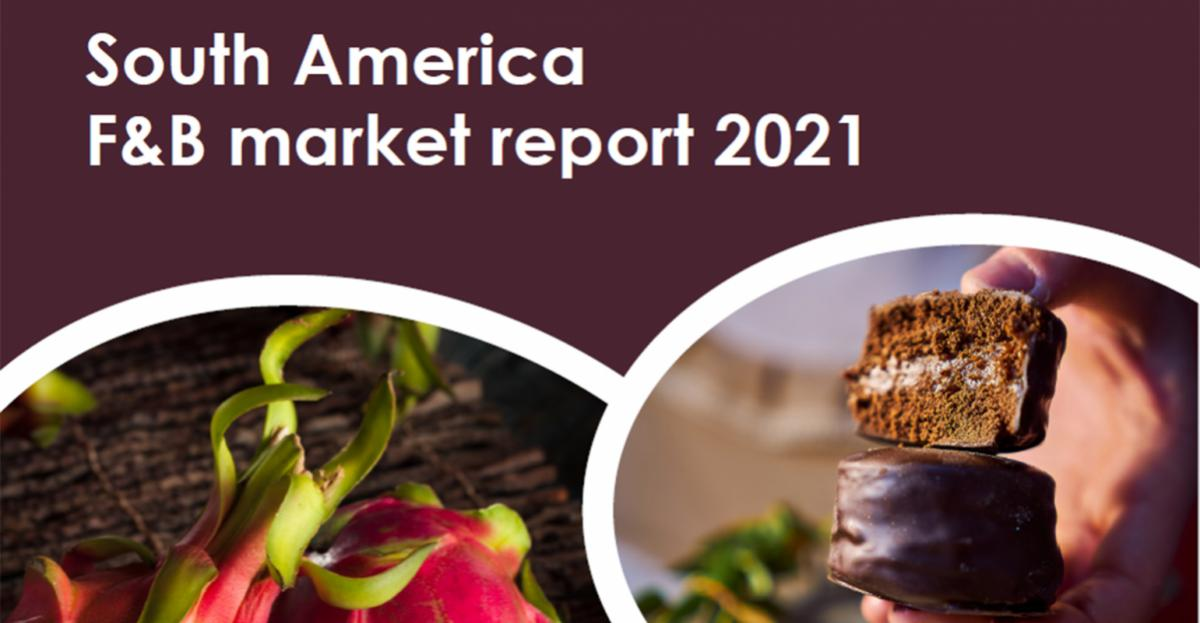 South America F&B market report 2021 [Report]